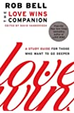 The Love Wins Companion: A Study Guide for Those Who Want to Go Deeper