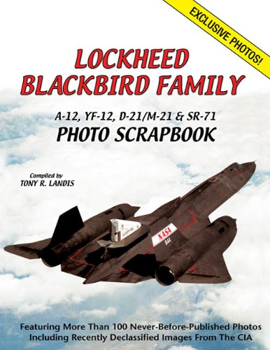Image of Lockheed Blackbird Family: A-12, YF-12, D-21/M-21 & SR-71 Photo Scrapbook