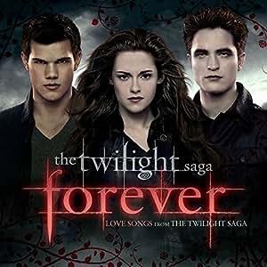 Twilight 'Forever' Love Songs From the Twilight Saga
