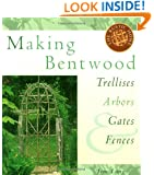 Making Bentwood Trellises, Arbors, Gates & Fences (Rustic Home Series)