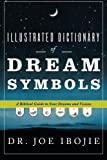 img - for Illustrated Dictionary of Dream Symbols: A Biblical Guide to Your Dreams and Visions book / textbook / text book