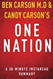One Nation by Ben Carson M.D and Candy Carson - A 30-minute Summary: What We Can All Do to Save Americas Future