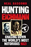 Hunting Eichmann - SEE LINE 142: Chasing down the world's most notorious Nazi (English Edition)