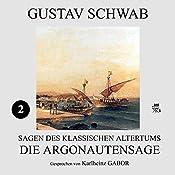 Die Argonautensage (Sagen des klassischen Altertums 2) | Gustav Schwab