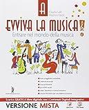 Evviva la musica. Vol. A-B-Quaderno delle competenze. Con e-book. Con espansione online. Per la Scuola media