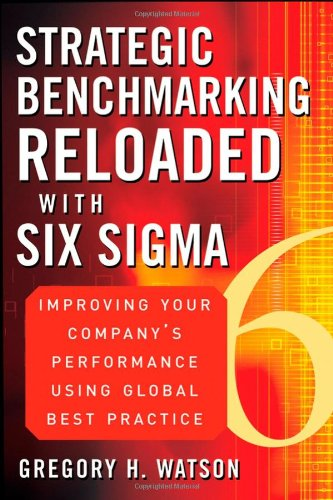 Strategic Benchmarking Reloaded with Six Sigma: Improving...