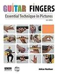 Guitar Fingers: Essential Technique i...