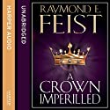 A Crown Imperilled (       UNABRIDGED) by Raymond E. Feist Narrated by John Meagher