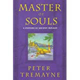 Master of Souls: A Mystery of Ancient Irelandpar Peter Tremayne