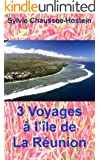 3 Voyages � l'�le de La R�union (Volume 2)