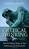 critical thinking tools for taking charge of your This title is about becoming a better thinker in every aspect of your life: in your career, and as a consumer, citizen, friend, parent, and lover.