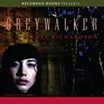 Greywalker: Greywalker, Book 1 (       UNABRIDGED) by Kat Richardson Narrated by Mia Barron