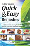 Edgar Cayce's Quick and Easy Remedies