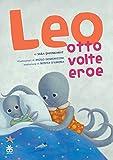 Leo, otto volte eroe