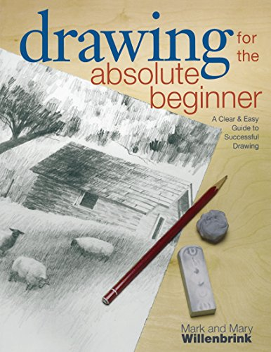 drawing-for-the-absolute-beginner-a-clear-easy-guide-to-successful-drawing-art-for-the-absolute-begi