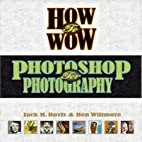 How to Wow: Photoshop for Photography by…