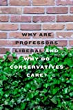 "Neil Gross, ""Why are Professors Liberal and Why do Conservatives Care?"" (Harvard UP, 2013)"