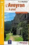 L'Aveyron... à pied : 50 promenandes & randonnées