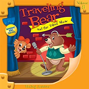 Traveling Bear and the Talent Show | [Christian Joseph Hainsworth]