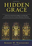 img - for Hidden Grace: A Study of the Signs, Symbols and History of Grace Episcopal Church, Brooklyn Heights book / textbook / text book