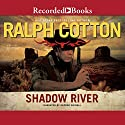 Shadow River Audiobook by Ralph Cotton Narrated by George Guidall