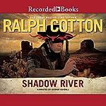 Shadow River | Ralph Cotton