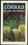 Au coeur des t�n�bres - Introduction, traduction et chronologie de Jean-Jacques Mayoux par Conrad
