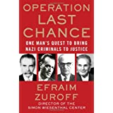 Operation Last Chance: One Man's Quest to Bring Nazi Criminals to Justiceby Efraim Zuroff