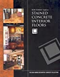 Bob Harris' Guide to Stained Concrete Interior Floors - 0974773700