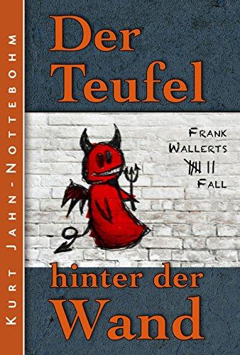 der-teufel-hinter-der-wand-frank-wallerts-siebter-fall-frank-wallerts-falle-7-german-edition
