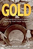 Gold: Firsthand Accounts from the Rush That Made the West