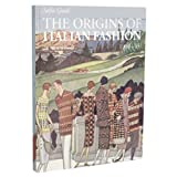 The Origins of Italian Fashion 1900-1945 (Paperback)