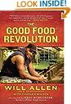 The Good Food Revolution: Growing Hea...