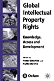 Global Intellectual Property Rights: Knowledge, Access and Development