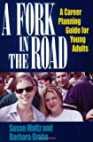 img - for A Fork in the Road: A Career Planning Guide for Young Adults by Susan Maltz (2003-03-04) book / textbook / text book