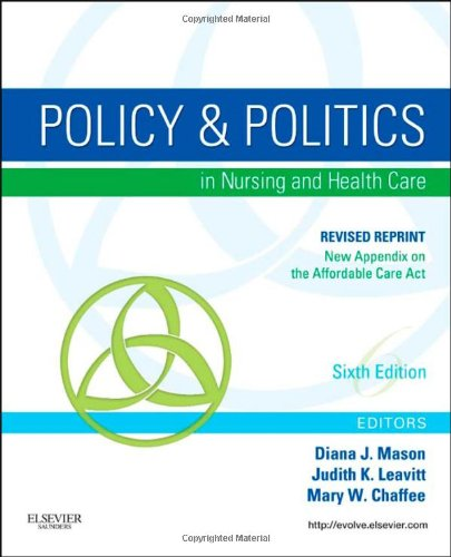 Policy and Politics in Nursing and Healthcare - Revised Reprint, 6e (Mason, Policy and Politics in Nursing and Health Care) PDF
