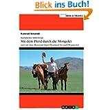 Backpacker unterwegs: Mit dem Pferd durch die Mongolei und mit dem Motorrad durch Russland nach Wuppertal