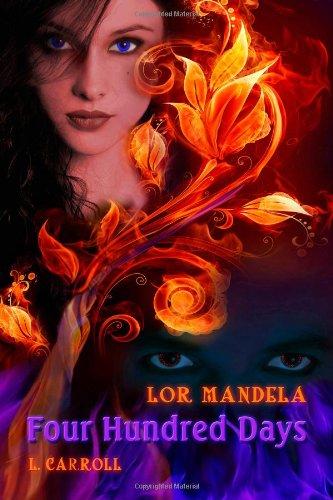 Lor Mandela: Four Hundred Days by L. Carroll