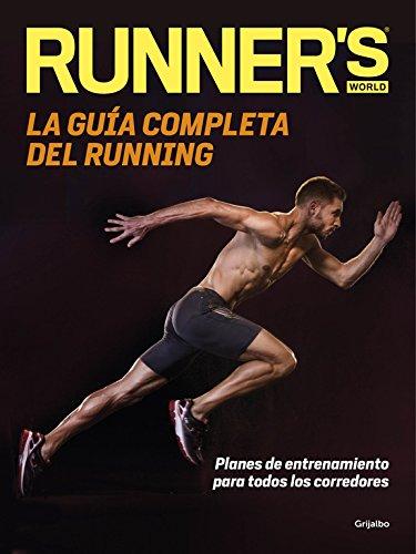 La guía completa del running: Planes de entrenamiento para todos los corredores (DEPORTES Y NATURALEZA)