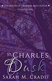 St. Charles at Dusk: The House of Crimson and Clover Series Prequel