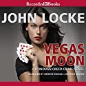 Vegas Moon: Donovan Creed Books, Book 7 Audiobook by John Locke Narrated by George Guidall, Rich Orlow