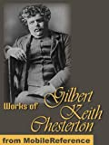 Works of Gilbert Keith Chesterton. The Innocence of Father Brown, The Man Who Was Thursday, Orthodoxy, Heretics, The Napoleon of Notting Hill, What's Wrong with the World & more (Mobi Collected Works)
