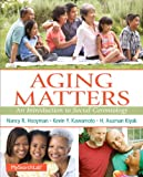 img - for Aging Matters: An Introduction to Social Gerontology Plus MySearchLab with Pearson eText -- Access Card Package book / textbook / text book