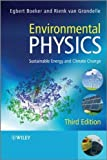 img - for Environmental Physics: Sustainable Energy and Climate Change 3rd edition by Boeker, Egbert, van Grondelle, Rienk (2011) Paperback book / textbook / text book