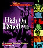 img - for High on Rebellion: Inside the Underground at Max's Kansas City by Yvonne Sewall Ruskin (1998-11-04) book / textbook / text book