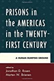 img - for Prisons in the Americas in the Twenty-First Century: A Human Dumping Ground (Security in the Americas in the Twenty-First Century) book / textbook / text book