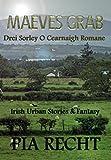 Maeves Grab: Drei Sorley O Cearnaigh Romane