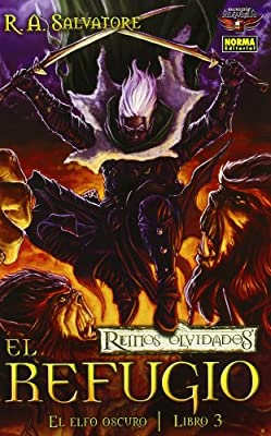 El refugio / Sojourn (Reinos Olvidados: El Elfo Oscuro / Forgotten Realms: the Dark Elf Trilogy) (Spanish Edition)