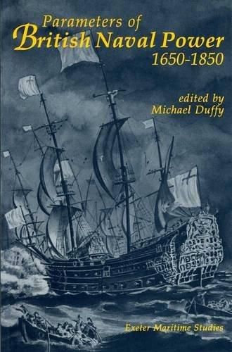 Parameters Of British Naval Power, 1650-1850 (University of Exeter Press - Exeter Maritime Studies)