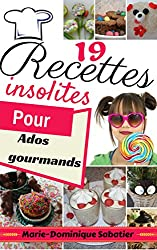 19 recettes insolites pour ados gourmands (French Edition)